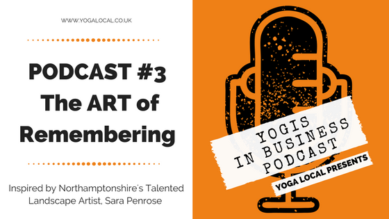#3 Yogis In Business. The ART of Remembering