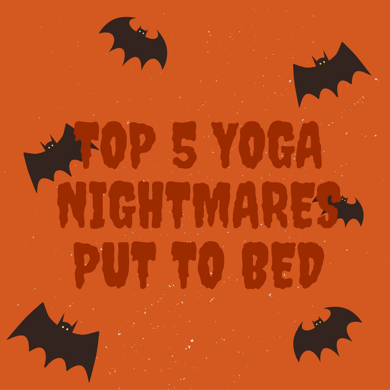 Beginners' top 5 yoga nightmares put to bed.