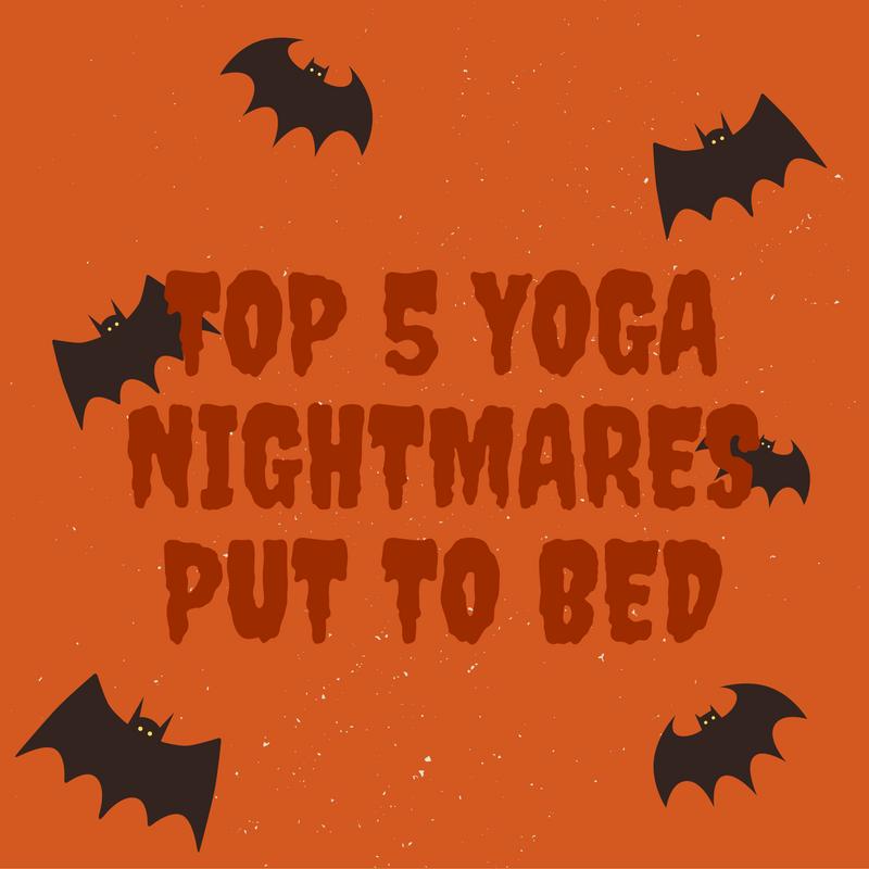 Beginners' top 5 yoga nightmares put to bed.