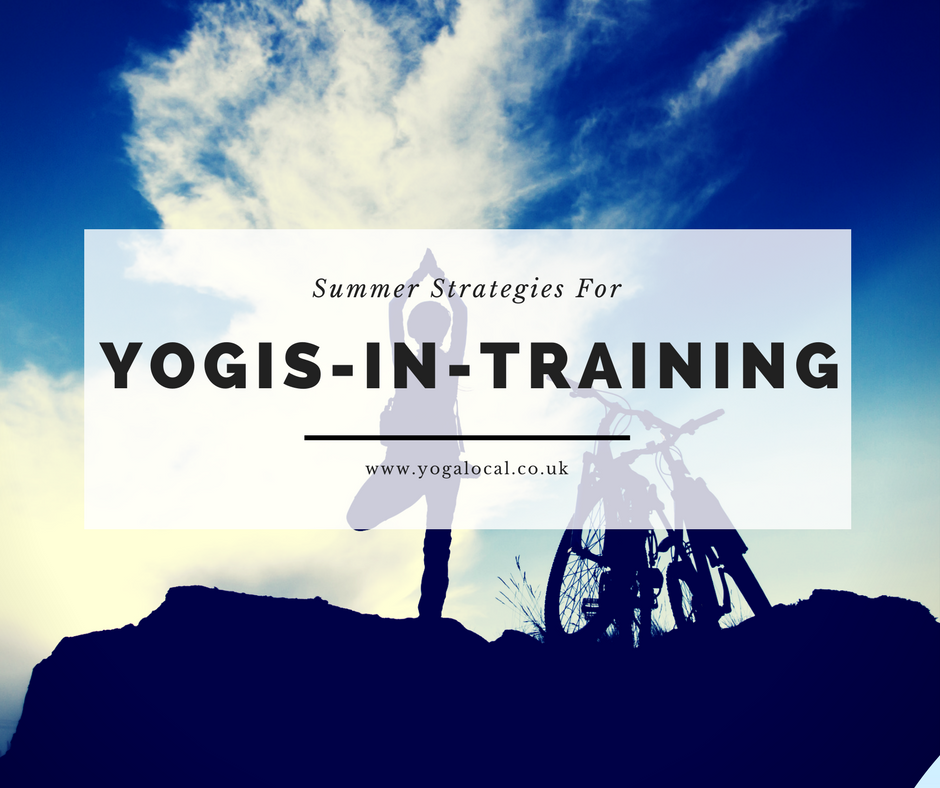 PRIORITISE THIS: A SUMMER STRATEGY FOR YOGIS-IN-TRAINING