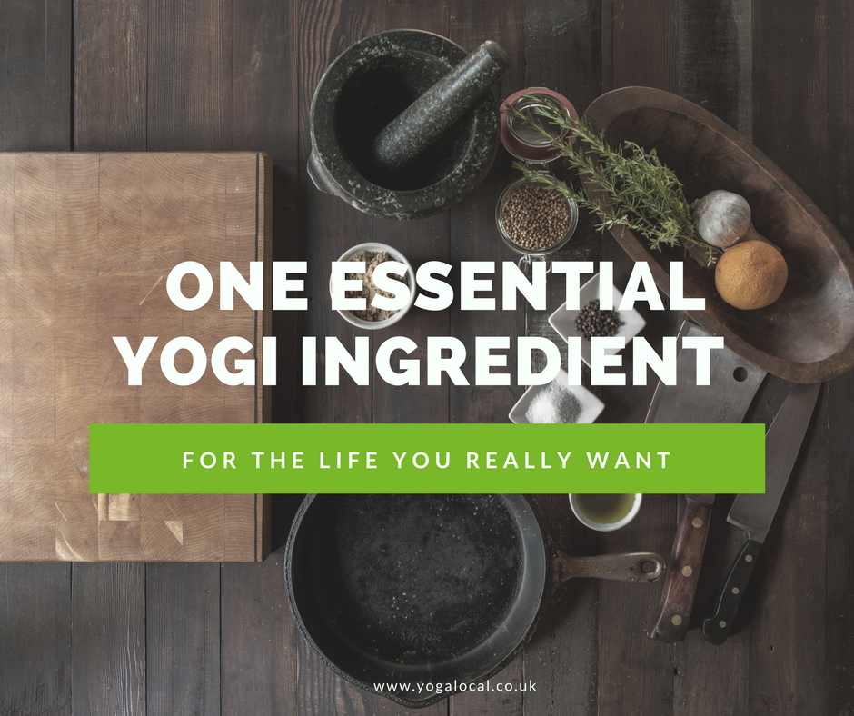 The ONE essential yogi ingredient for creating the life you want.