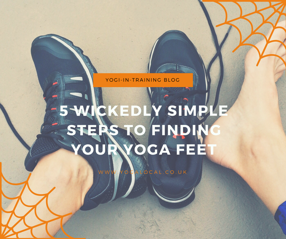 Five wickedly simple steps to finding your feet in yoga.