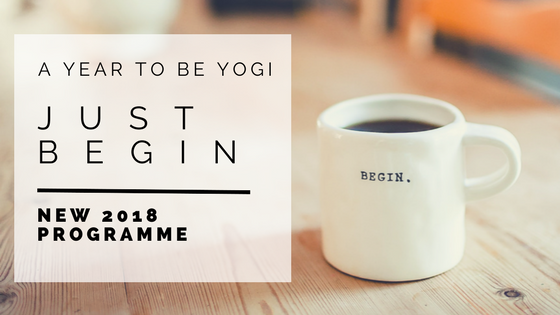 JUST BEGIN: Your Year to be Yogi.