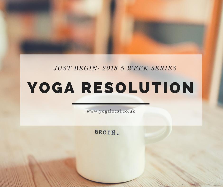 YOGA RESOLUTION: Just Begin 2018 5 Week Series