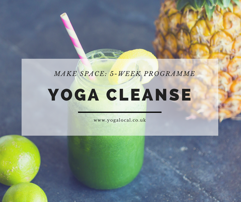 Yoga Cleanse: Make Space 5 Week Series