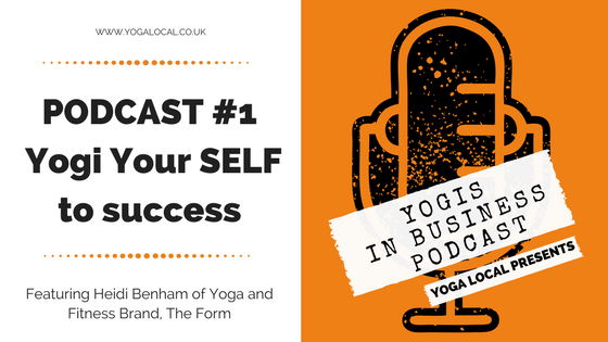 Podcast #1 Yogis In Business. Yogi Your SELF to success