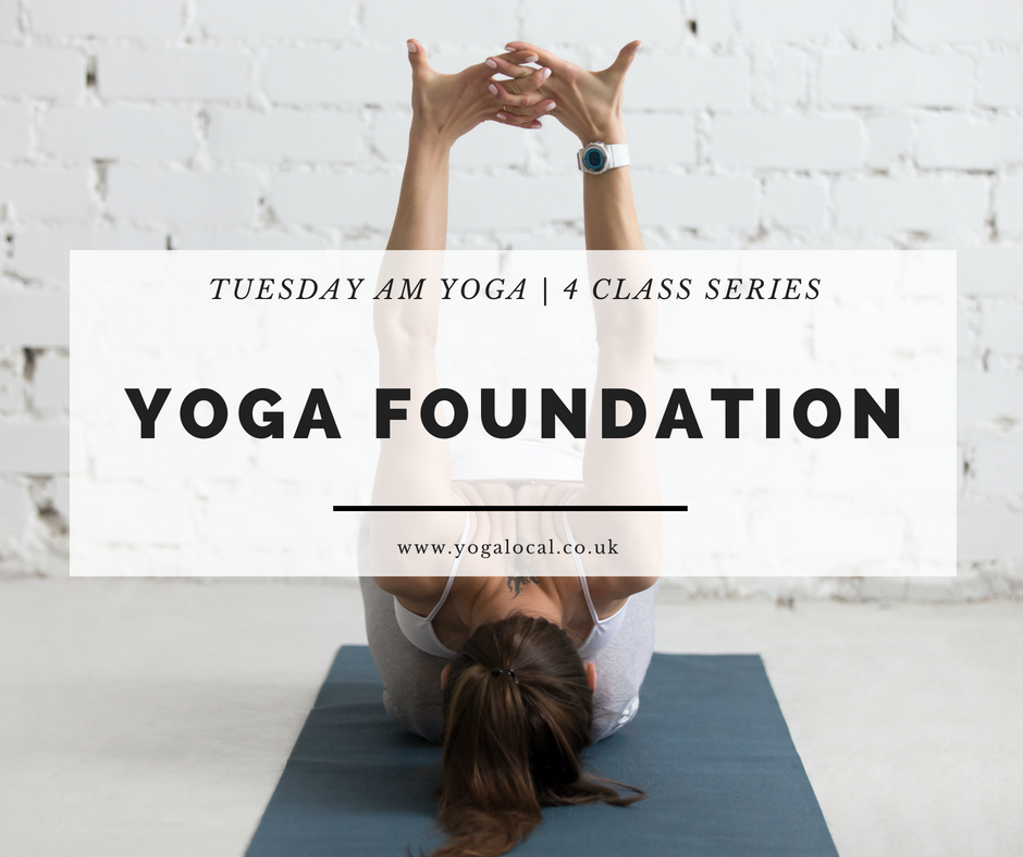 YOGA FOUNDATIONS | TUES AM 4-Class Series