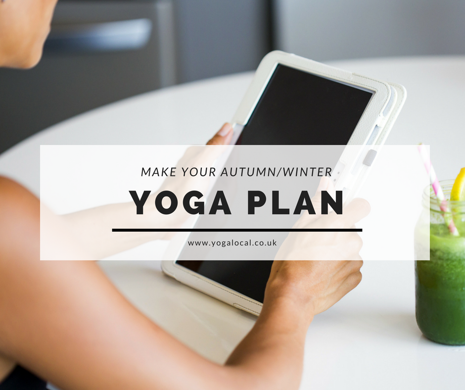 Classes are up. Make your Autumn/Winter Yoga Plan