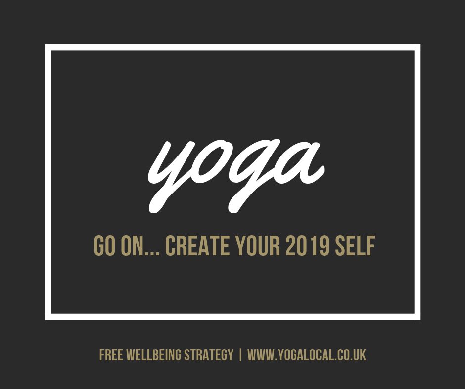 YOGA | THE BEST WAY TO CREATE YOUR SELF IN 2019