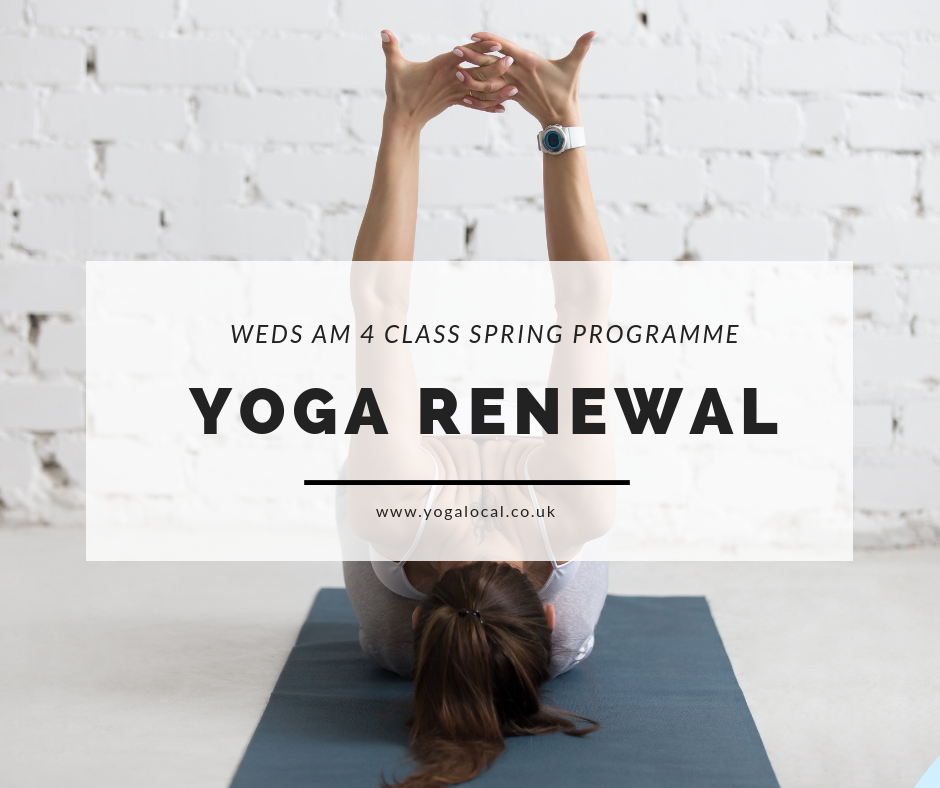 Yoga Renewal | Weds AM 4-Class Spring Programme