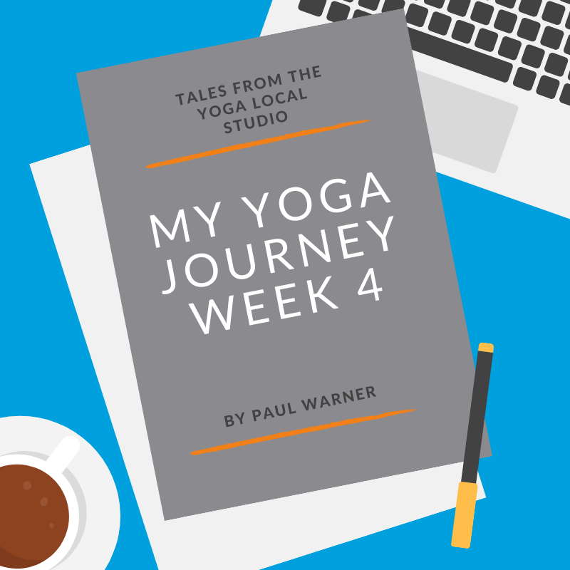 Yoga- My Journey| Week 4