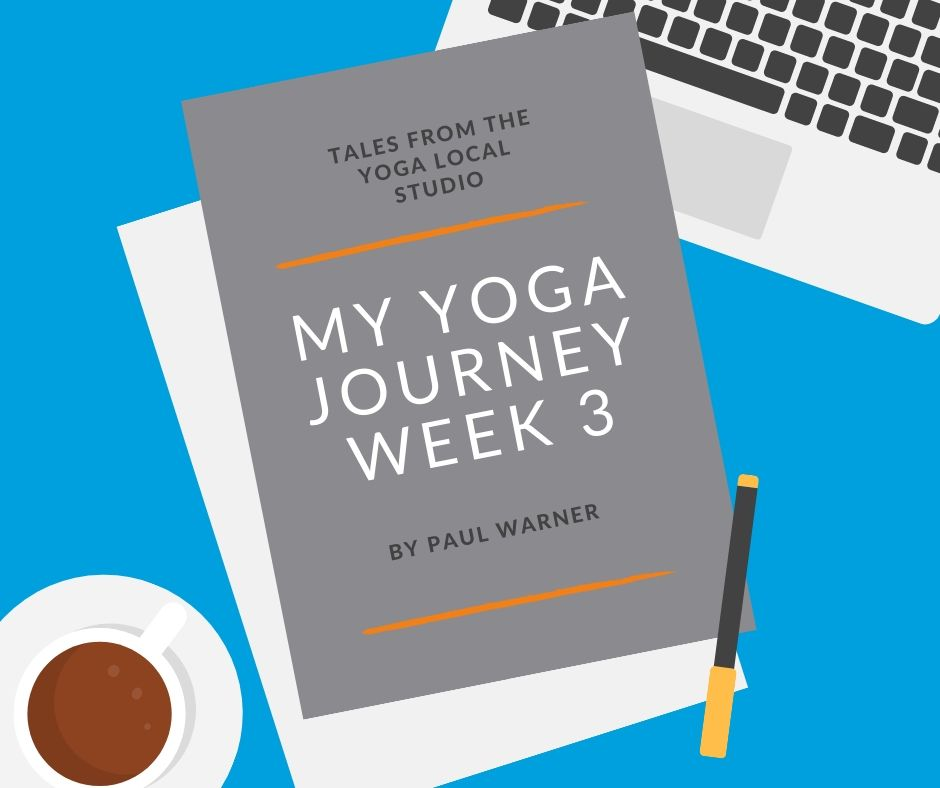 Yoga – My Journey | Week 3